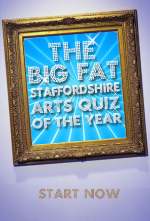 BIG-FAT-STAFFORDSHIRE-ARTS-QUIZ-OF-THE-YEAR
