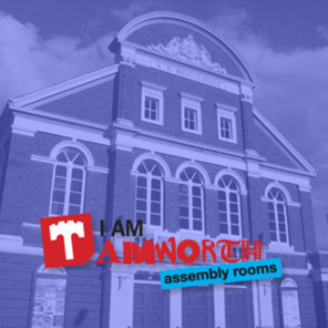 I Am Tamworth Assembly Rooms